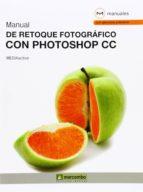manual de retoque fotografico con photoshop cc 9788426721464