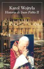 karol wojtyla: historia de juan pablo ii dominico del rio 9788428526364