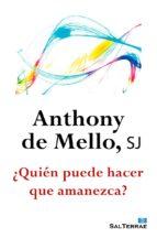 ¿quién puede hacer que amanezca? (ebook)-anthony de mello-9788429321364
