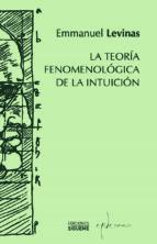 la teoria fenomenologica de la intuicion emmanuel levinas 9788430115464