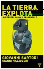 la tierra explota: superpoblacion y desarrollo giovanni sartori gianni mazzoleni 9788430605064