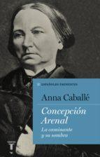 concepción arenal (ebook) anna caballe 9788430619764