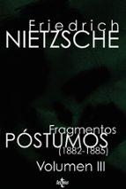 fragmentos postumos: volumen iii (1882-1885)-friedrich nietzsche-9788430950164
