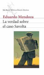 la verdad sobre el caso savolta eduardo mendoza 9788432208164