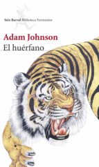 el huerfano (premio pulitzer 2013) adam johnson 9788432222764