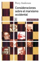 consideraciones sobre el marxismo occidental perry anderson 9788432303364