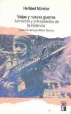 viejas y nuevas guerras: asimetria y privatizacion de la violenci a herfried münkler 9788432311864