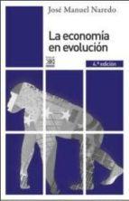 la economia en evolucion: historia y perspectivas de las categorias basicas del pensamiento economico (4ª ed.) jose manuel naredo 9788432314964