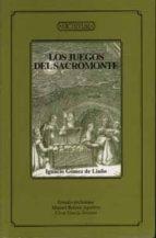 los juegos del sacromonte-manuel barrios aguilera-ignacio gomez de liaño-cesar garcia alvarez-9788433833464