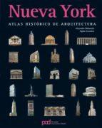 nueva york atlas historico de arquitectura-alejandro bahamon-9788434229464