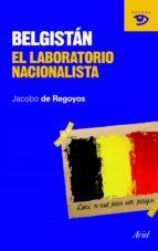 belgistan: laboratorio nacionalista-jacobo de regoyos sainz-9788434469464