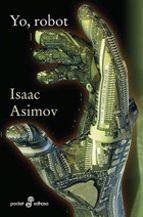yo, robot-isaac asimov-9788435018364