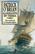 almirante en tierra-patrick o brian-9788435060264