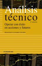analisis tecnico: operar con exito en acciones y futuros-francisco llinares coloma-9788436821864