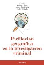 perfilación geográfica en la investigación criminal ricardo tejeiro miguel angel soria 9788436836264