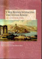 v mesa redonda internacional sobre lusitania romana: las comunica ciones jean gerard gorges enrique cerrillo trinidad (eds.) nogales basarrate 9788436938364