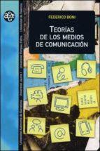 teorias de los medios de comunicacion federico boni 9788437070964