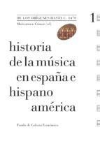 historia de la musica en españa e hispanoamerica (vol. i): de los origenes hasa c. 1470-9788437506364