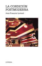 la condicion postmoderna (4ª ed.) jean françois lyotard 9788437604664