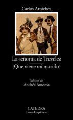 la señorita de trevelez ; que viene mi marido (4ª ed.) carlos arniches 9788437613864