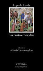 las cuatro comedias. eufemia; armelina; los engañados; medora-lope de rueda-9788437619064