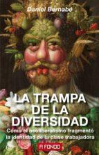 la trampa de la diversidad (ebook)-daniel bernabe-9788446046264