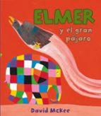 elmer y el gran pajaro-david mckee-9788448843564