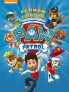 el gran libro de paw patrol (paw patrol. libro regalo) 9788448844264