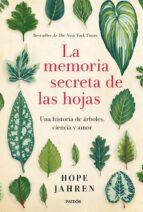 la memoria secreta de las hojas: una historia de arboles, ciencia y amor-hope jahren-9788449333064