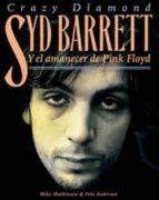 syd barret y el almanecer de pink floyd: crazy diamond-mike watkinson-pete anderson-9788461332564