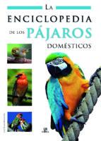 la enciclopedia de los pajaros domesticos luis tomas melgar gil 9788466220064