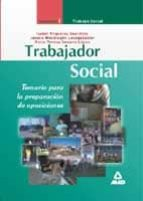 trabajador social: temario para la preparacion de oposiciones (vo l. i) jasone mondragon lasagabaster isabel trigueros guardiola maria teresa serrano lopez 9788466504164