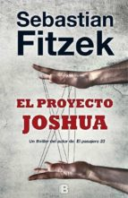 el proyecto joshua sebastian fitzek 9788466659864
