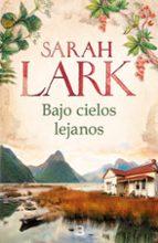 bajo cielos lejanos-sarah lark-9788466661164