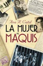 la mujer del maquis (premio espasa ensayo 2008) ana r. cañil 9788467032864