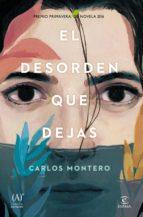 el desorden que dejas (premio primavera de novela 2016) carlos montero 9788467047264