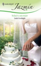 seducir a una mujer (ebook)-linda goodnight-9788467181364