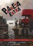 planeta extra (primer premio internacional de comic planeta deago stini)-diego agrimbau-9788467431964