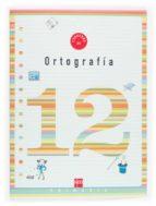 cuaderno de ortografia 12 (4º educacion primaria)-9788467500264