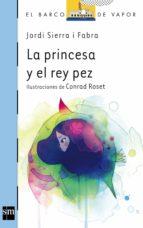 la princesa y el pez rey (ebook epub) (ebook) jordi sierra i fabra 9788467557664