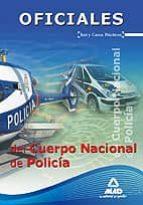 oficiales del cuerpo nacional de policia. test y casos practicos 9788467631364