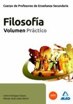 cuerpo de profesores de  enseñanza secundaria. filosofia. volumen practico-9788467671964