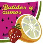batidos y zumos (recetas para cocinar) 9788467716764