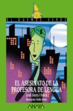 el asesinato de la profesora de lengua (ebook) jordi sierra i fabra 9788467831764