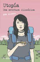 utopia: una aventura filosofica-ana alonso-9788469848364