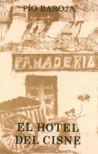 el hotel del cisne pio baroja 9788470350764