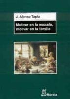 motivar en la escuela, motivar en la familia-jesus alonso tapia-9788471125064
