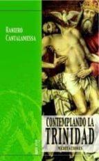 contemplando la trinidad: meditaciones-raniero cantalamessa-9788472397064