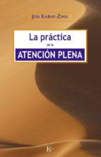la practica de la atencion plena-jon kabat-zinn-9788472456464