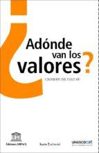 ¿adonde van los valores?: coloquios del siglo xxi jerome binde 9788474268164